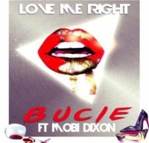 Bucie - Love Me Right ft. Mobi Dixon